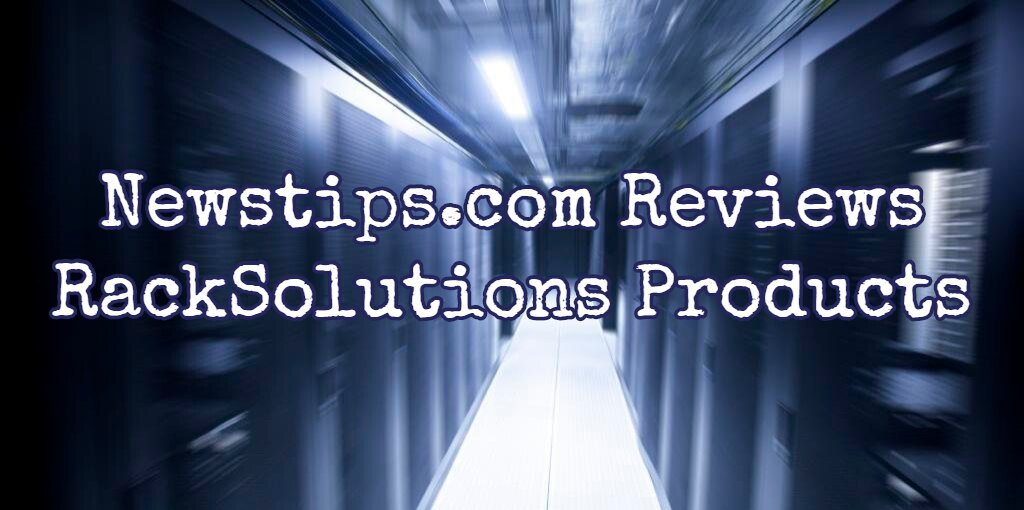 Newstips.com Reviews RackSolutions Products