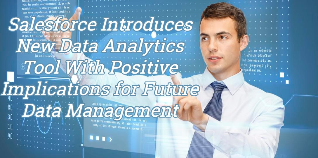 Salesforce Introduces New Data Analytics Tool for Future Data Management