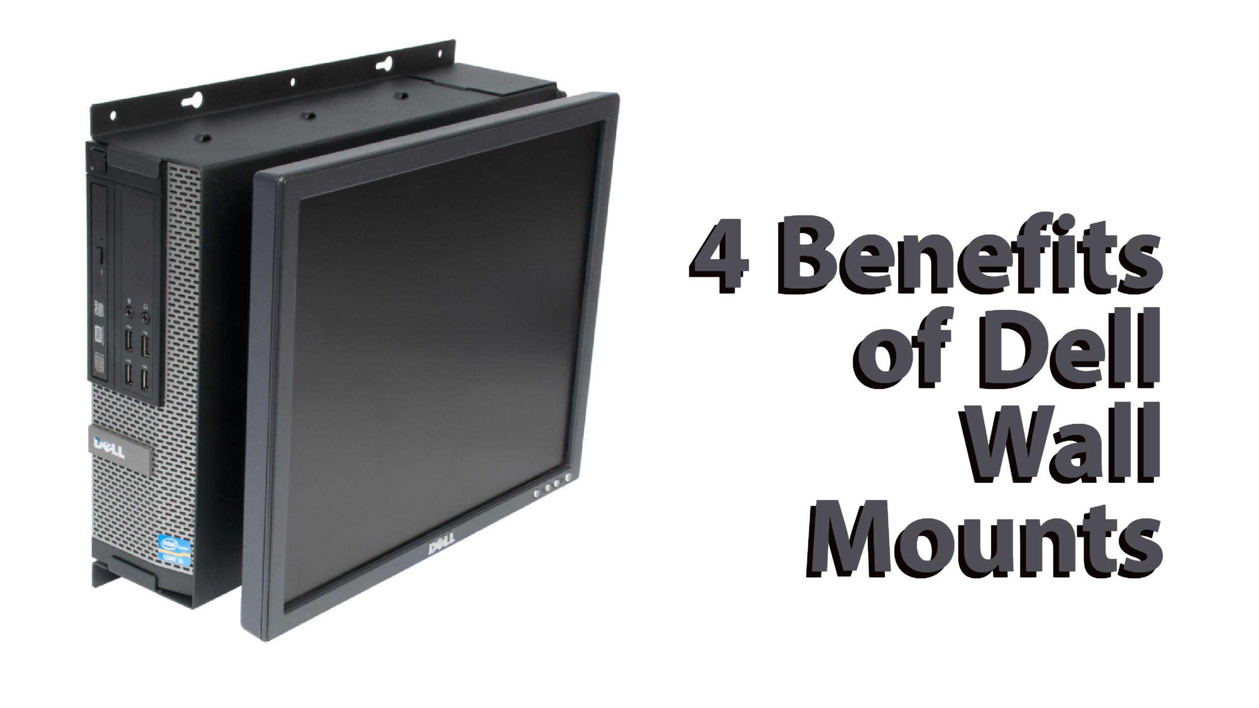 4 Benefits of Dell Wall Mounts