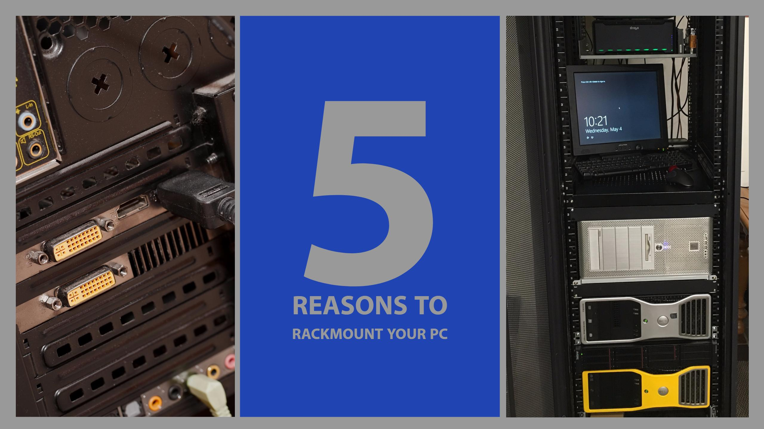 5 Reasons to Rackmount Your PC