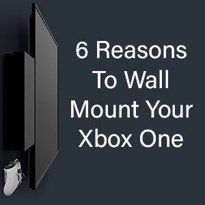 6 Reaons Why You Should Wall Mount Your Xbox One