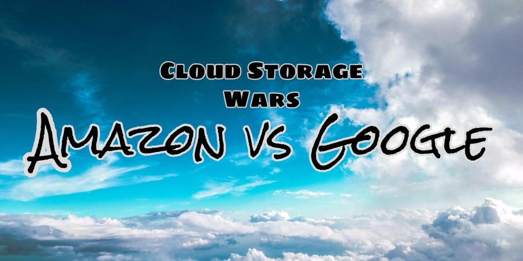 Storage Wars: Amazon vs Google