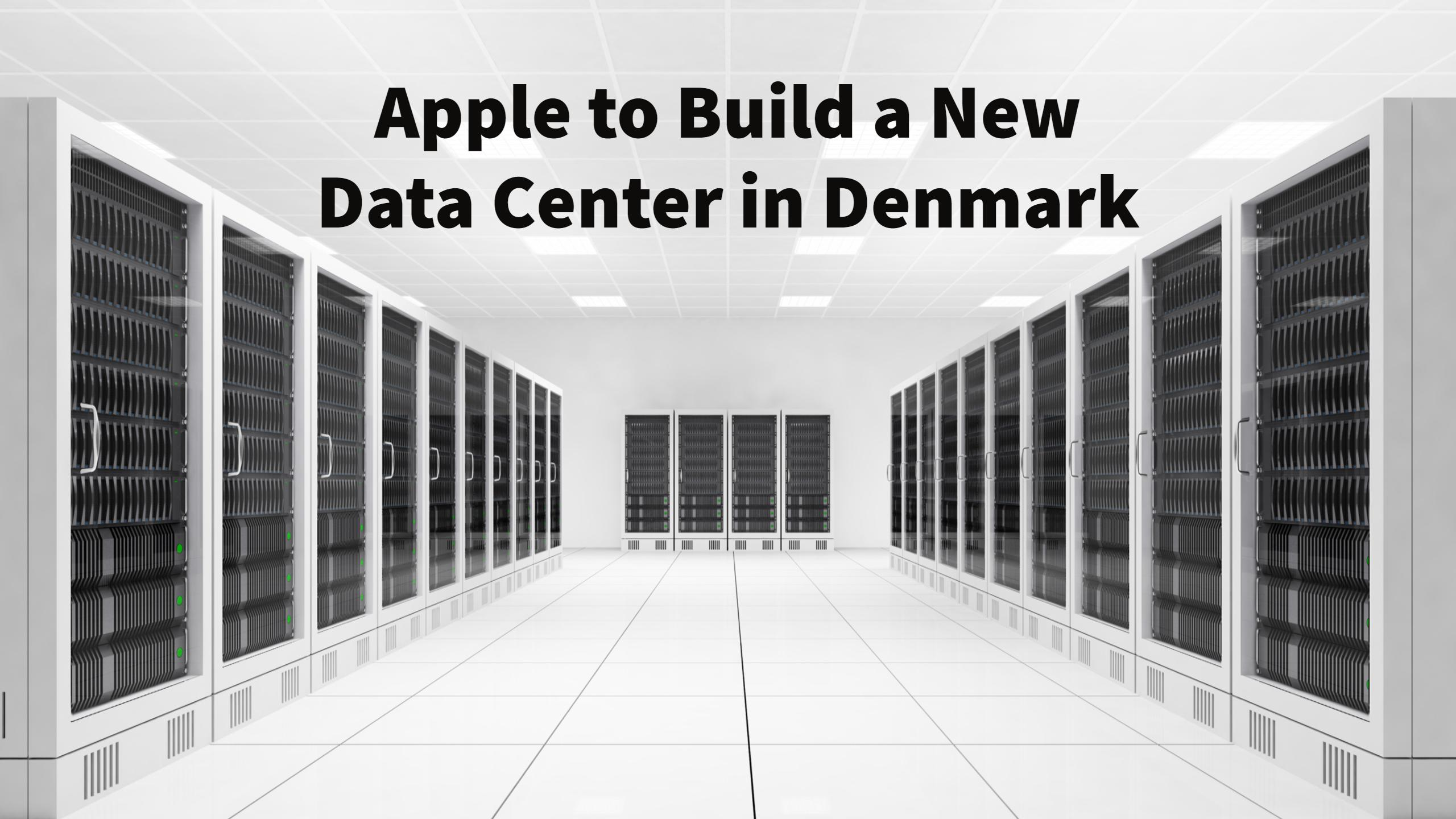 Apple to Build a New Data Center in Denmark