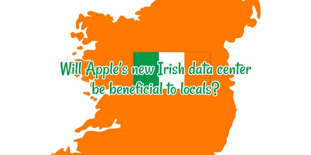 Will Apple's New Irish Data Center Be Beneficial To Locals?