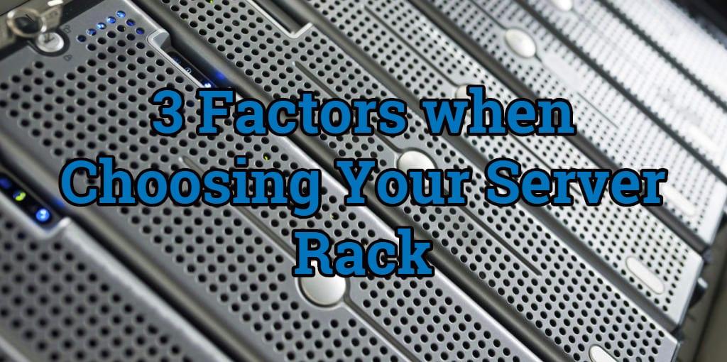 3 Factors of Choosing Your Server Rack - RackSolutions