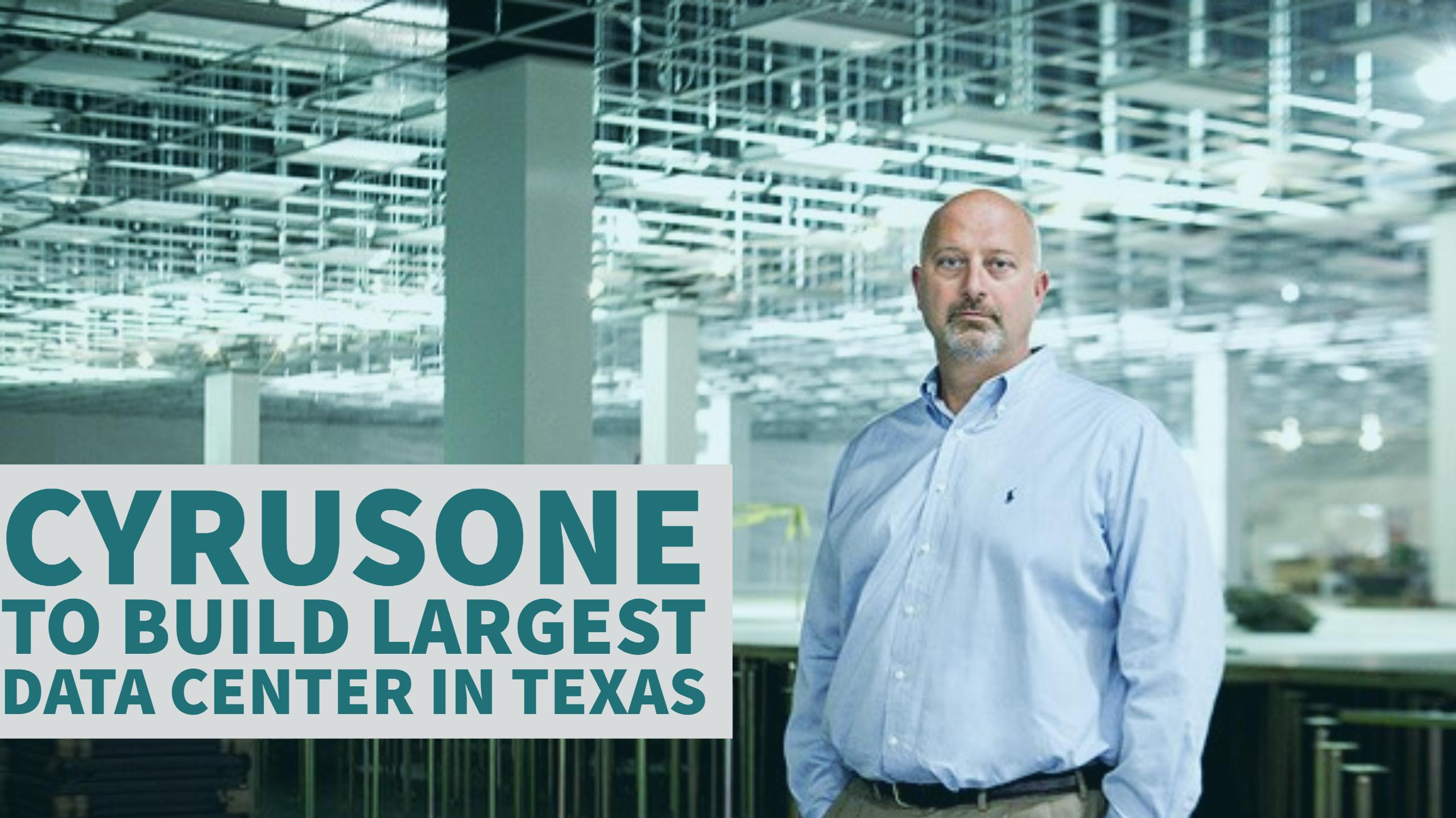 CyrusOne to Build Largest Data Center in Texas