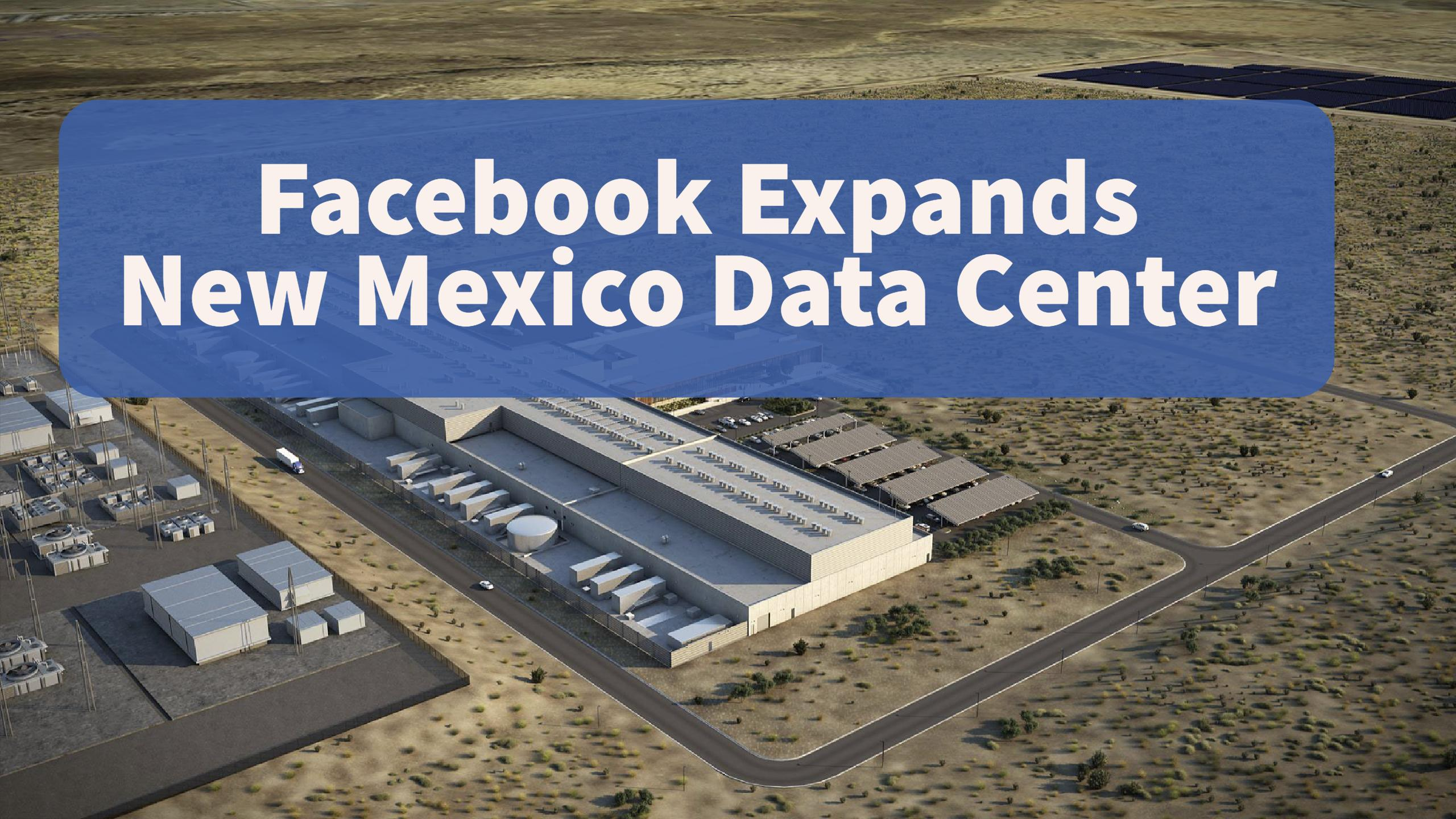 Facebook Expands New Mexico Data Center