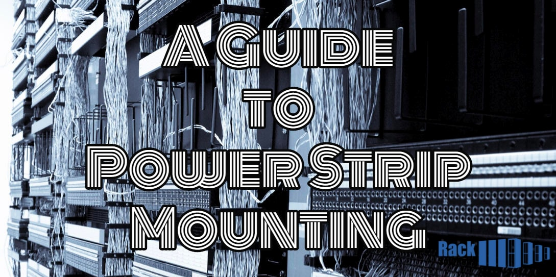 A Guide to Powerstrip Mounting - RackSolutions