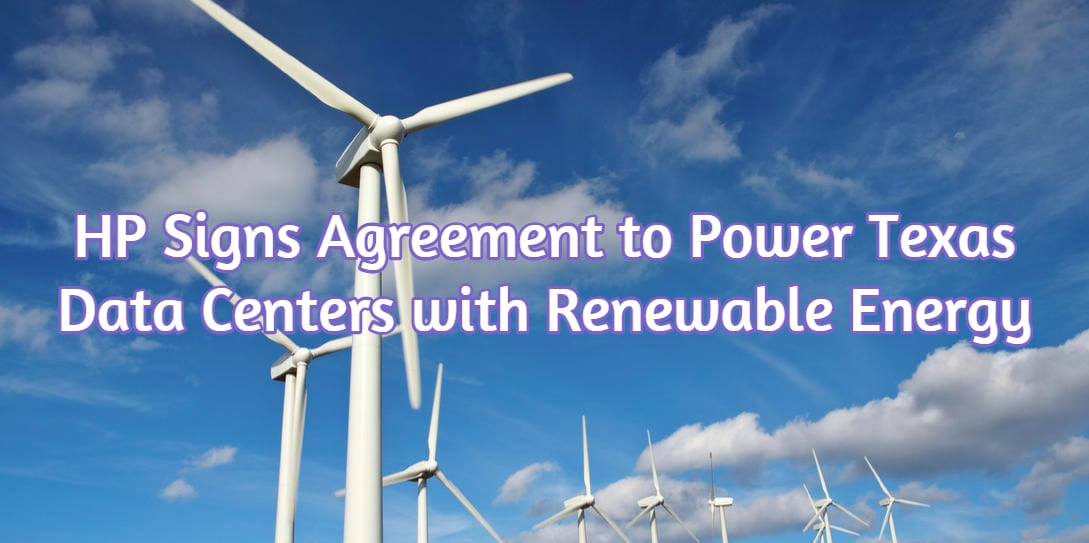 HP Signs Agreement to Power Texas Data Centers with Renewable Energy