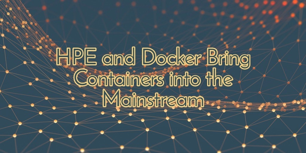 HPE and Docker Bring Containers into the Mainstream - RackSolutions