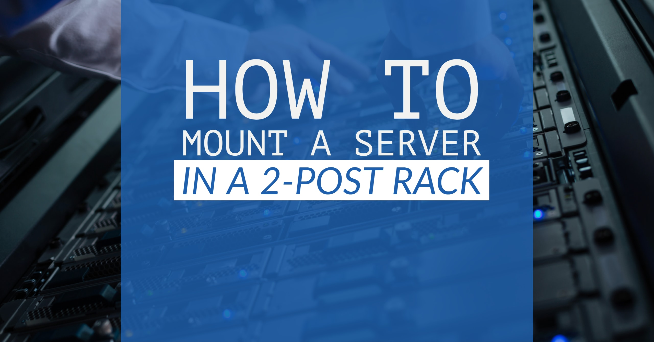 How to Mount a Server in a 2-Post Rack