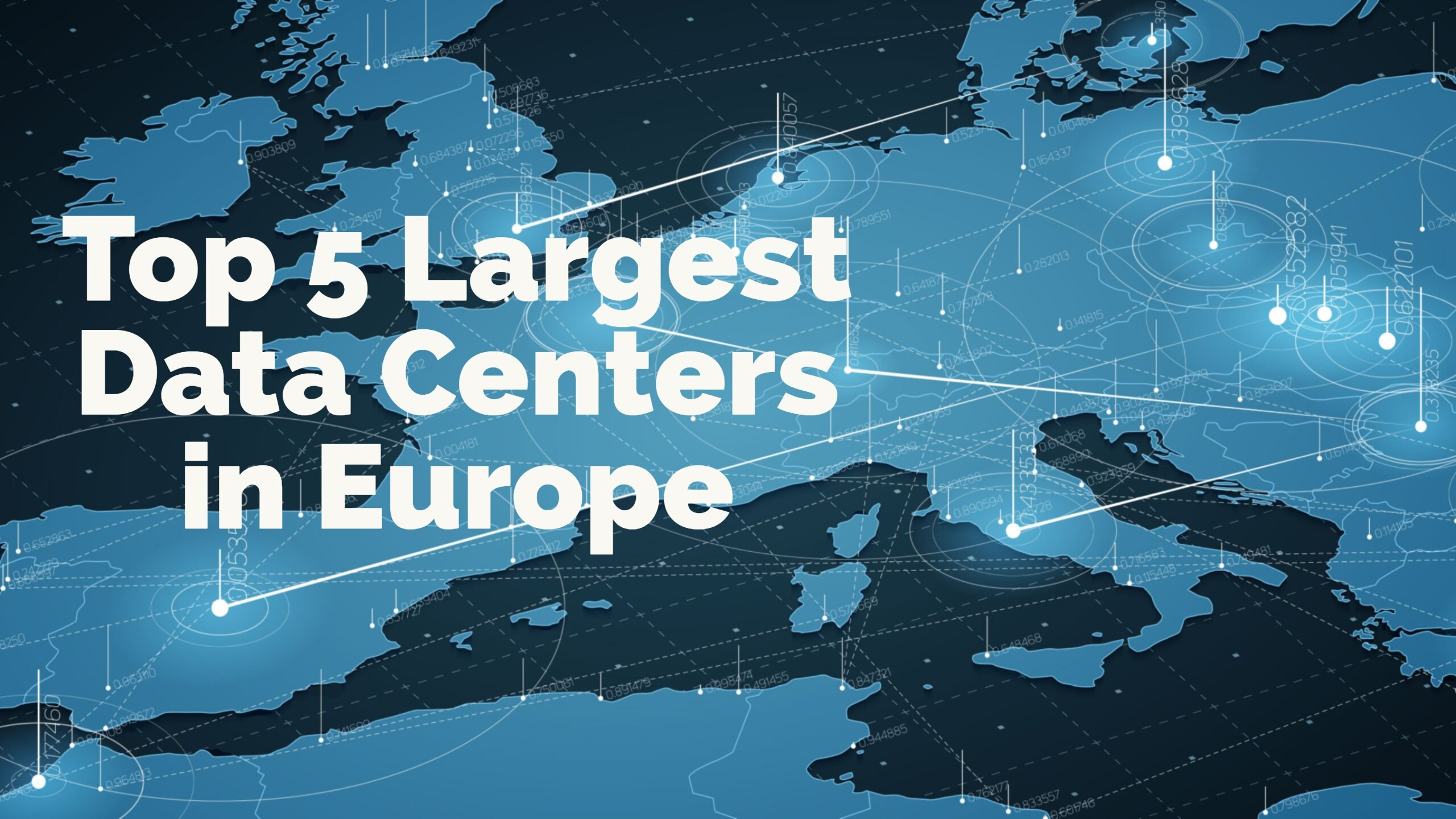 Top 5 Largest Data Centers in Europe