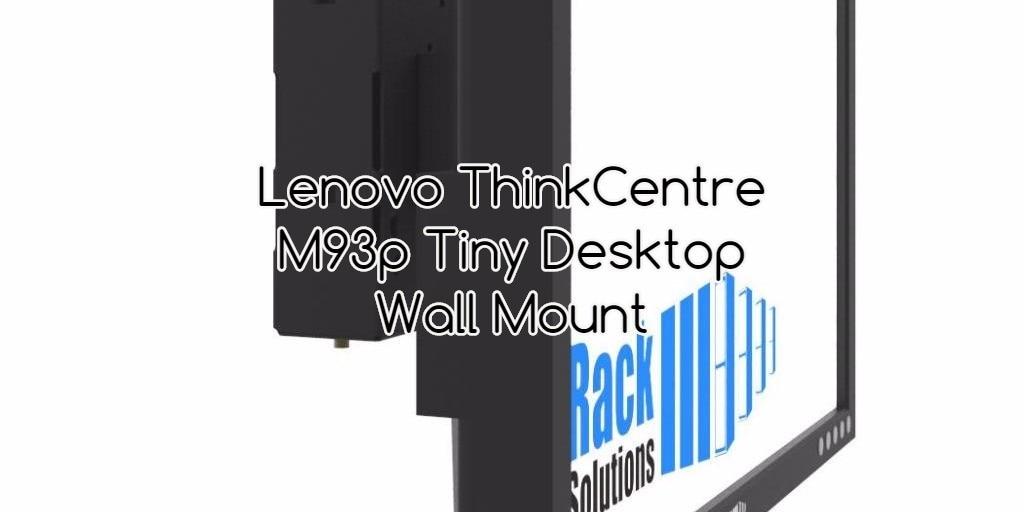 RackSolutions Meets Lenovo's Tiny Desktop Computer