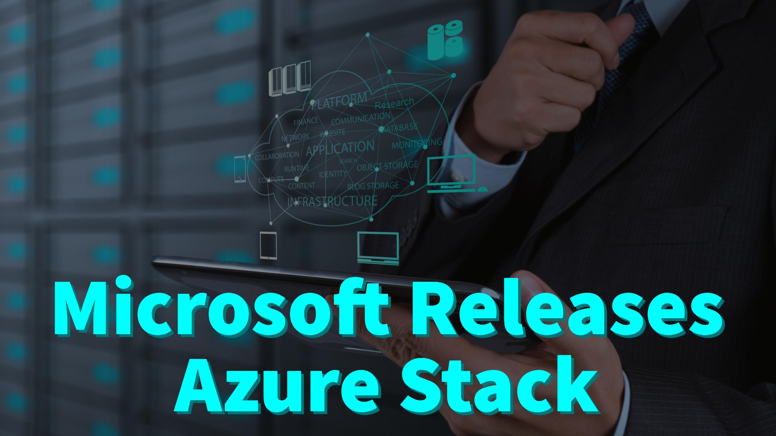 Microsoft Releases Azure Stack