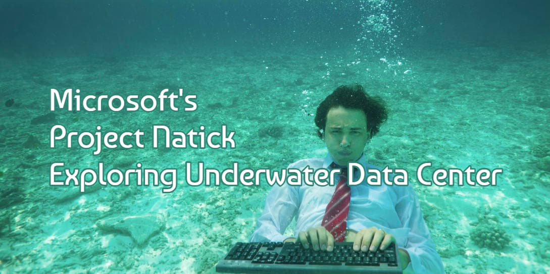 Microsoft's Project Natick Exploring Underwater Data Center