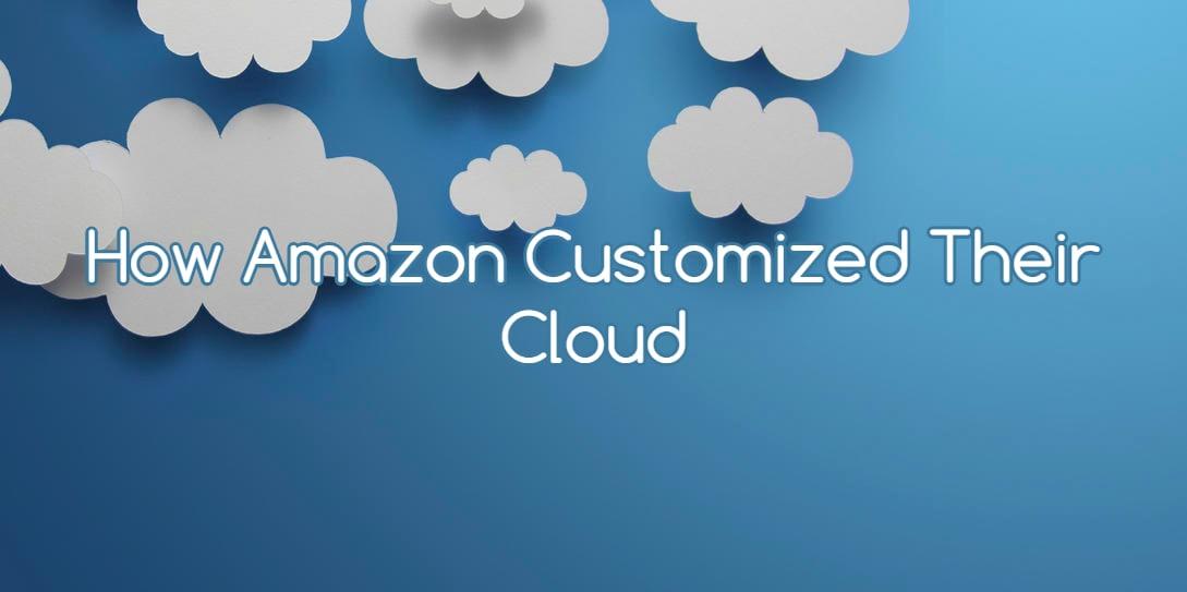 How Amazon Customized Their Cloud - RackSolutions