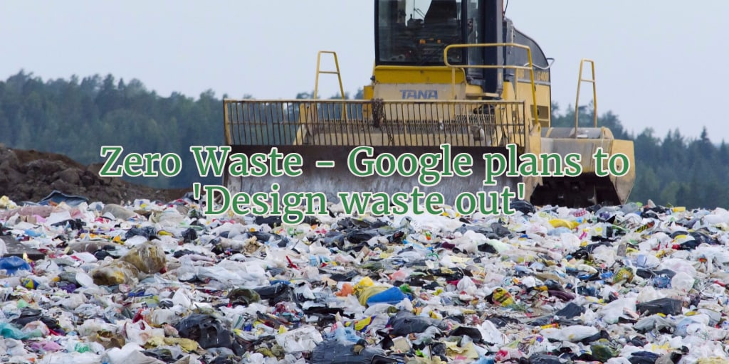 """Google Commits to """"Design Waste Out"""" - RackSolutions"""