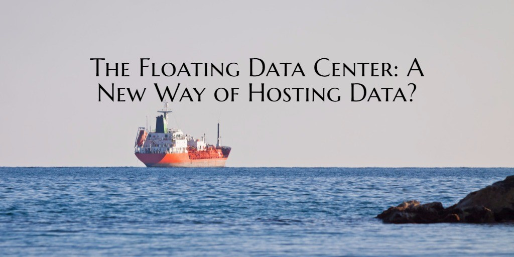 The Floating Data Center: A New Way of Hosting Data?
