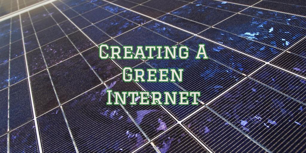 Creating A Green Internet