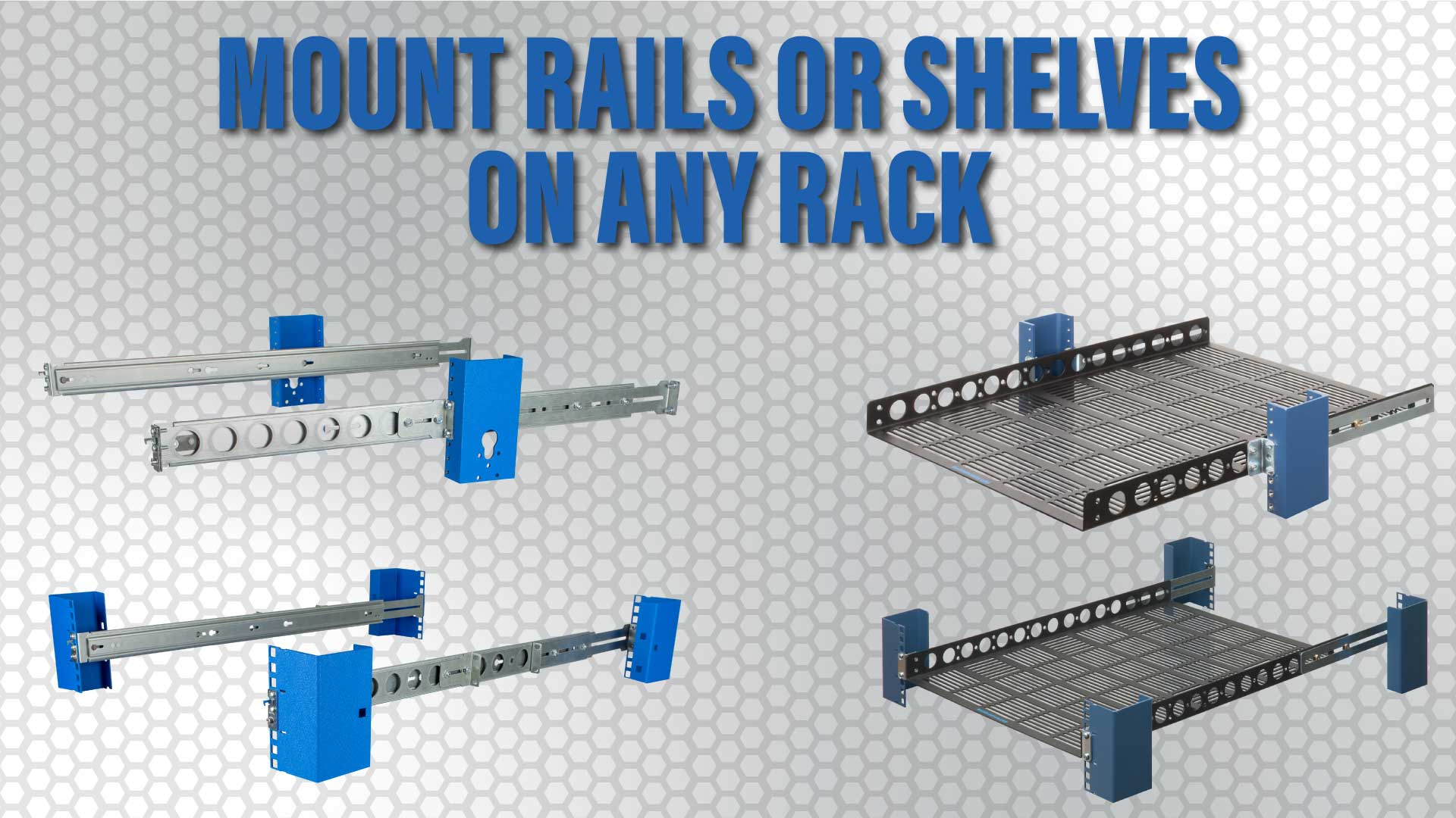 Rack mount products for maximum compatibility