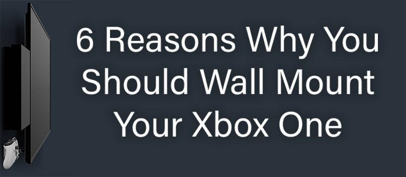 6 reasons why you should mount your xbox one - header image